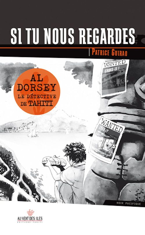 Al Dorsey, le détective de Tahiti t.3 ; si tu nous regardes