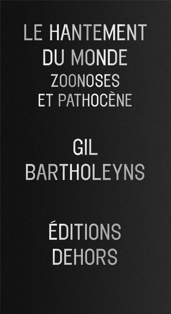 Le hantement du monde ; zoonoses et pathocène