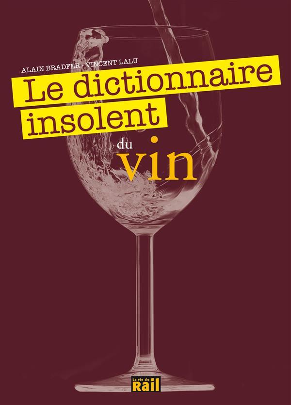 Le dictionnaire insolent du vin