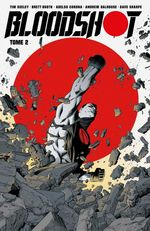 Blooshot - Tome 2  - Andrew Dalhouse - Brett Booth - Tim Seeley - Dave Sharpe - Tim Seeley - Adelso Corona