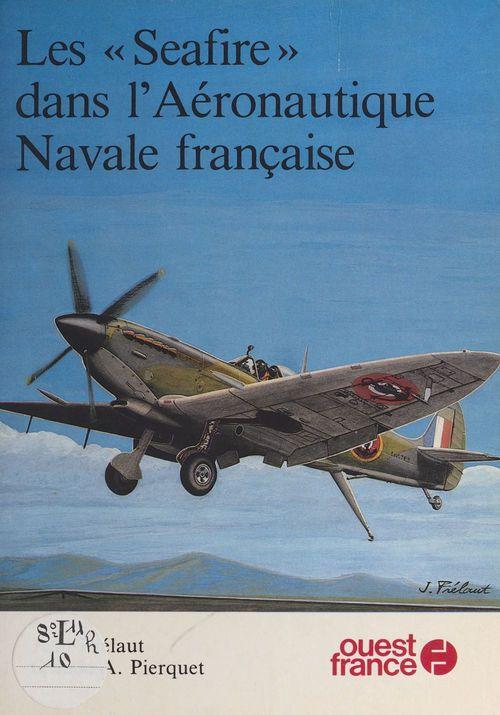 Les Seafire dans l'aéronautique navale française