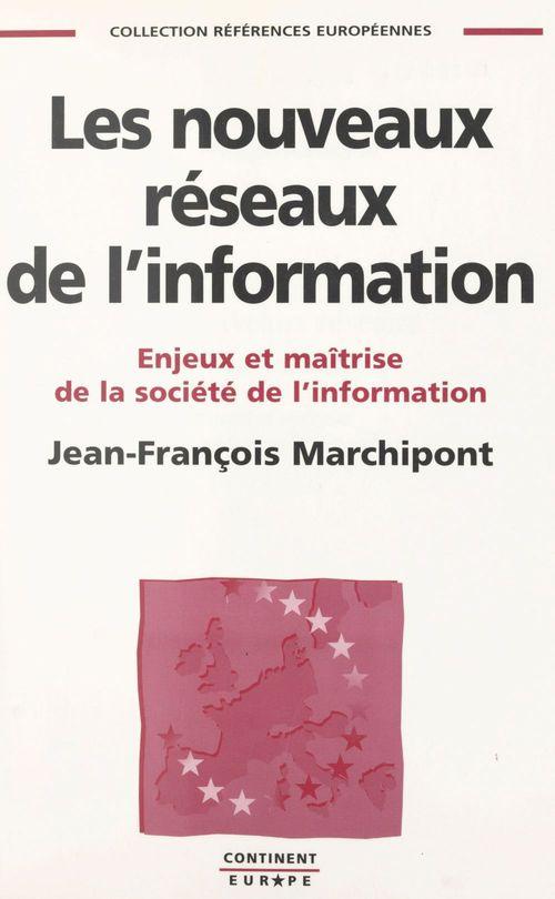 Les nouveaux reseaux de l'information enjeux et maitrise de la societe de l'information coll referen