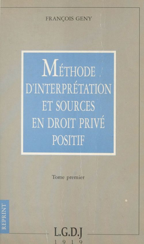 Méthode d'interprétation et sources en droit privé positif (1)