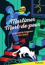 Vente Livre Numérique : Mortimer Mort-de-Peur : la maison de l'angoisse  - Agnès Laroche