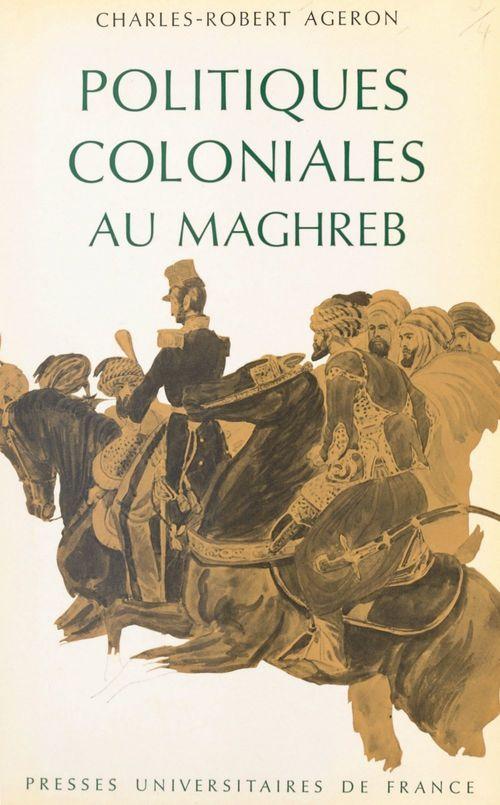 Politiques coloniales au Maghreb