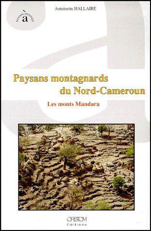 Paysans montagnards du Nord-Cameroun ; les monts Mandara