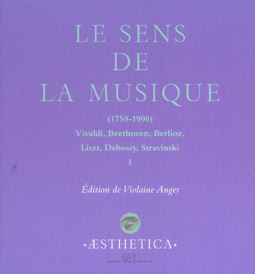 Le sens de la musique t.1 ; 1750-1900