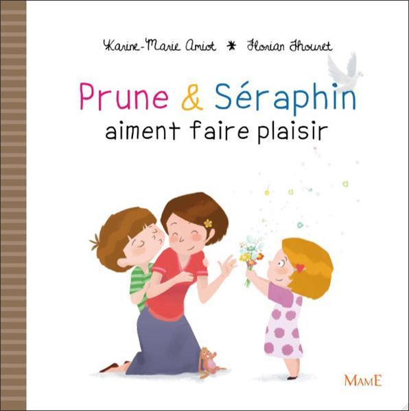 PRUNE et SERAPHIN AIMENT FAIRE PLAISIR