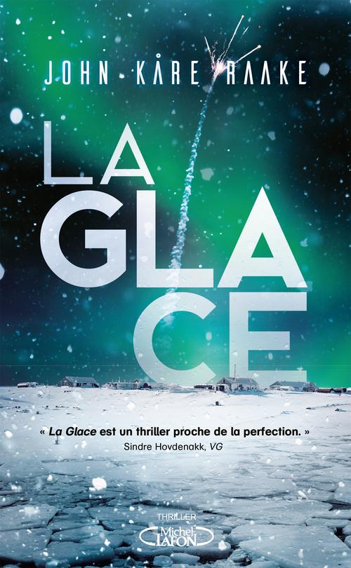 La Glace  - John Kare Raake