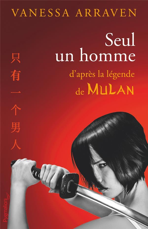 Seul un homme ; d'après la légende de Mulan