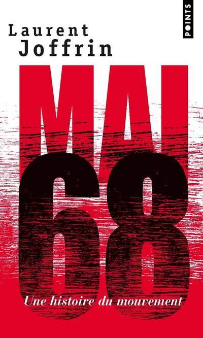 Mai 68 ; une histoire du mouvement