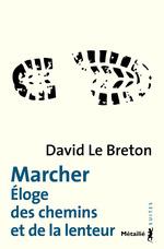 Vente EBooks : Marcher ; éloge des chemins et de la lenteur  - David LE BRETON