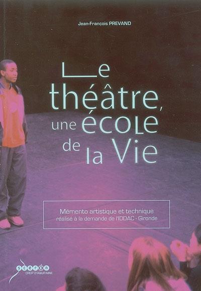 Le théâtre, une école de la vie