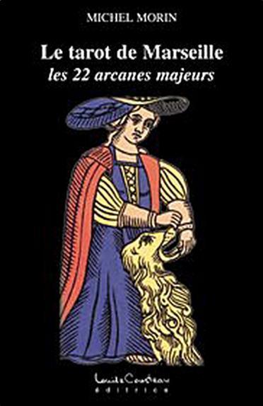 Le tarot de Marseille ; les 22 arcanes majeurs