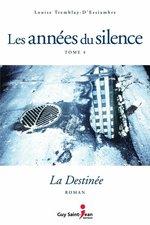 Vente Livre Numérique : Les années du silence, tome 4  - Louise Tremblay d'Essiambre