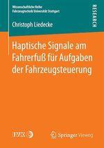 Haptische Signale am Fahrerfuß für Aufgaben der Fahrzeugsteuerung  - Christoph Liedecke