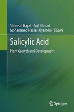 SALICYLIC ACID  - Shamsul Hayat - Aqil Ahmad - Mohammed Nasser Alyemeni