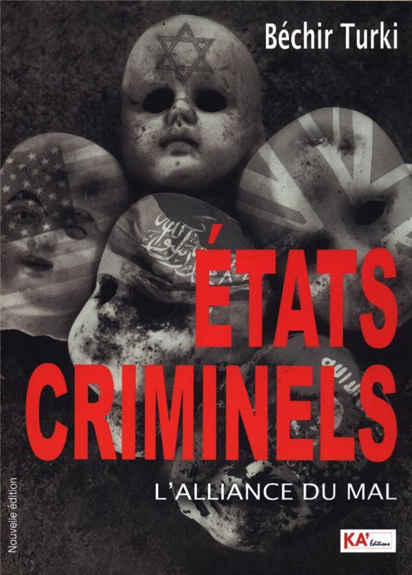 états criminels ; l'alliance du mal
