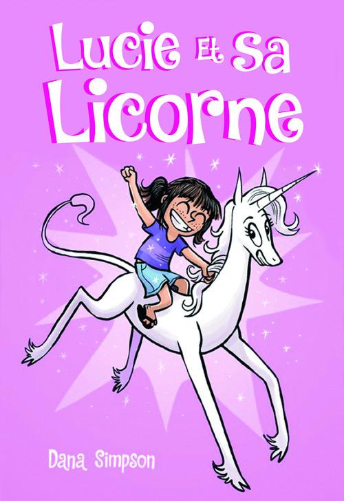 Lucie et sa licorne T.1 ; Lucie et sa licorne