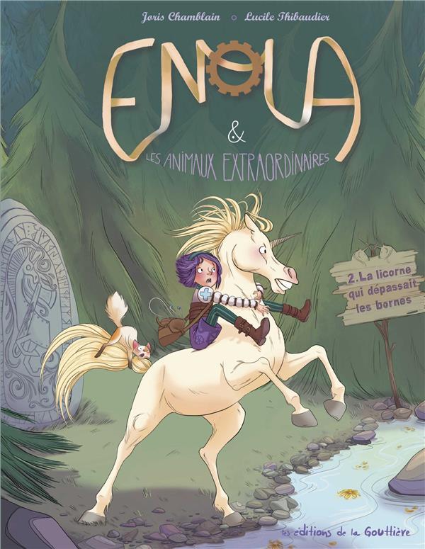 Enola et les animaux extraordinaires t.2 ; la licorne qui dépassait les bornes