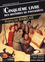 Le Cinquième livre des histoires de Pantagruel - Français moderne et moyen français  - François Rabelais