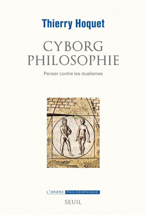 cyborg philosophie ; penser contre les dualismes