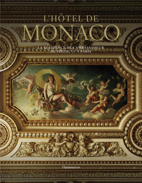 L'hôtel de Monaco ; l'ambassade de Pologne à Paris (rl)