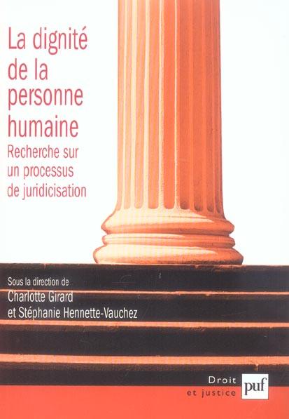 La dignité de la personne humaine ; recherche sur un processus de juridicisation