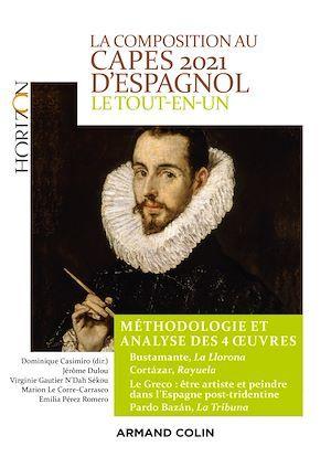 La composition au Capes d'espagnol ; le tout-en-un ; méthodologie et analyse des 4 oeuvres (édition 2021)