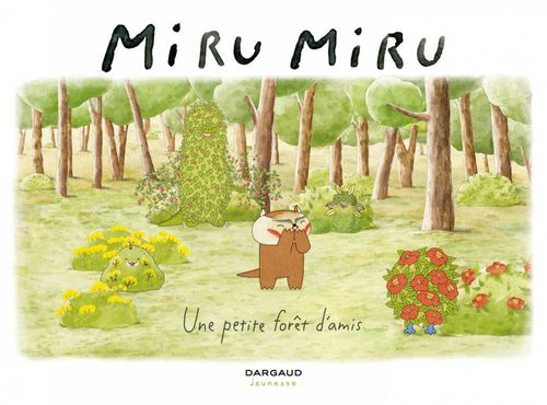 Miru Miru T.2 ; une petite forêt d'amis