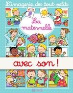 Vente Livre Numérique : La maternelle - avec son  - Nathalie Bélineau - Émilie Beaumont