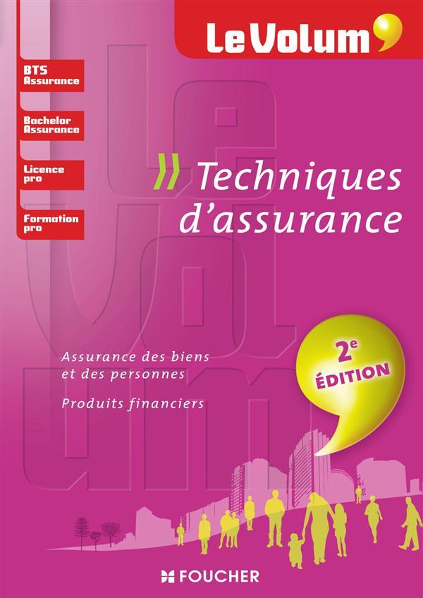 Le Volum' ; Techniques D'Assurance (2e Edition)