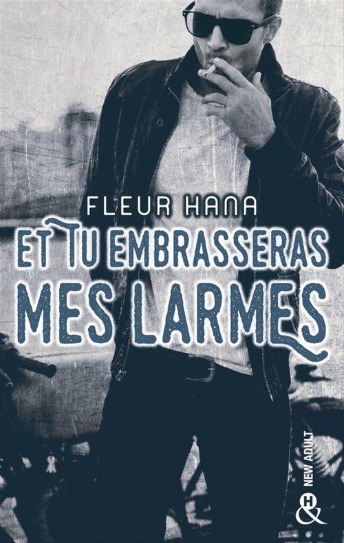 Vente Livre Numérique : Et tu embrasseras mes larmes  - Fleur Hana