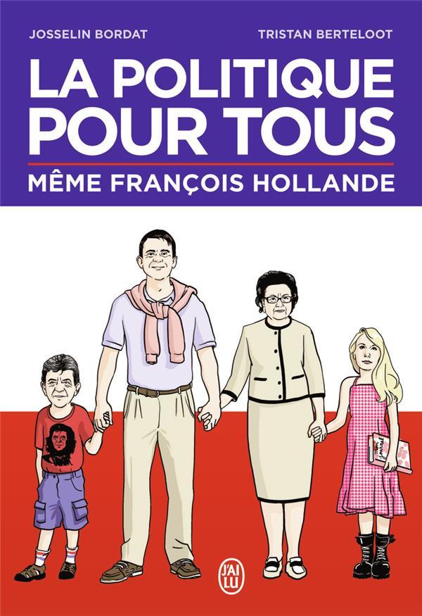 La politique pour tous ; même François Hollande