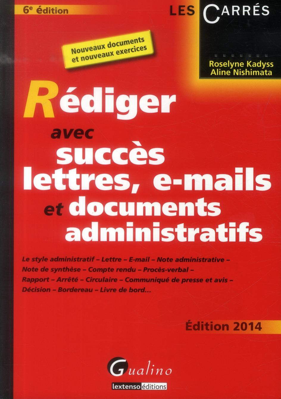 Rédiger avec succès lettres, e-mail et documents administratifs ; édition 2014