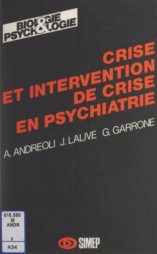 Crise et intervention de crise en psychiatrie