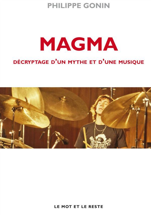 Magma ; décryptage d'un mythe et d'une musique