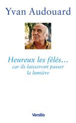 Vente EBooks : Heureux les fêlés... car ils laisseront passer la lumière  - Yvan Audouard