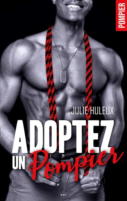 Adoptez un Pompier  - Julie Huleux