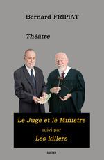 """Vente Livre Numérique : Théâtre : """"Le Juge et le Ministre"""" suivi des """"Killers""""  - Bernard FRIPIAT"""