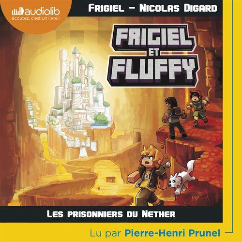 Frigiel et Fluffy T.2 ; les prisonniers du Nether