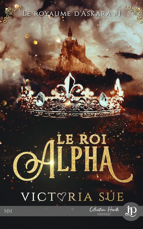 Le royaume d'Askara t.2 ; le roi Alpha