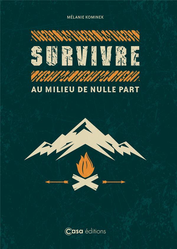 survivre au milieu de nulle part