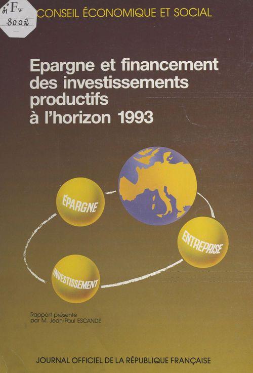 Épargne et financement des investissements productifs à l'horizon 1993