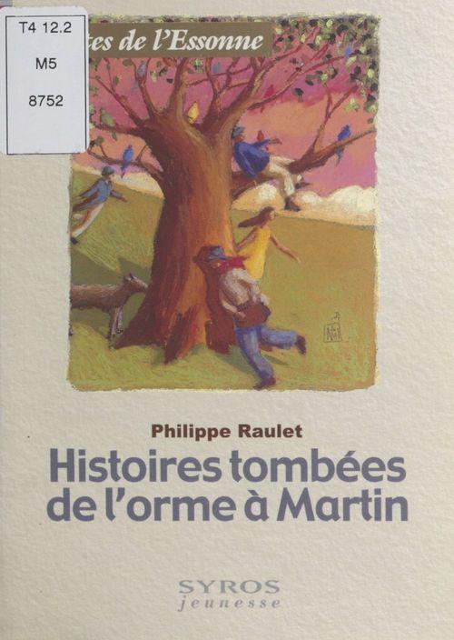 Histoires tombées de l'orme à Martin