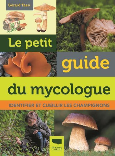 Le petit guide du mycologue ; identifier et cueillir les champignons