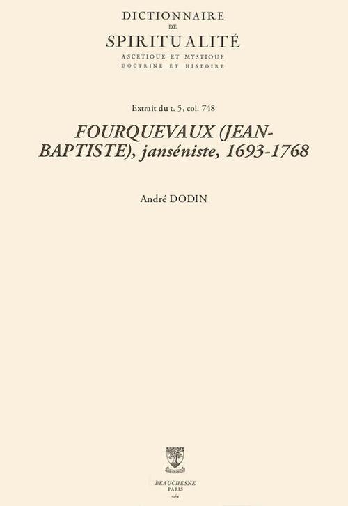 FOURQUEVAUX (JEAN-BAPTISTE), janséniste, 1693-1768