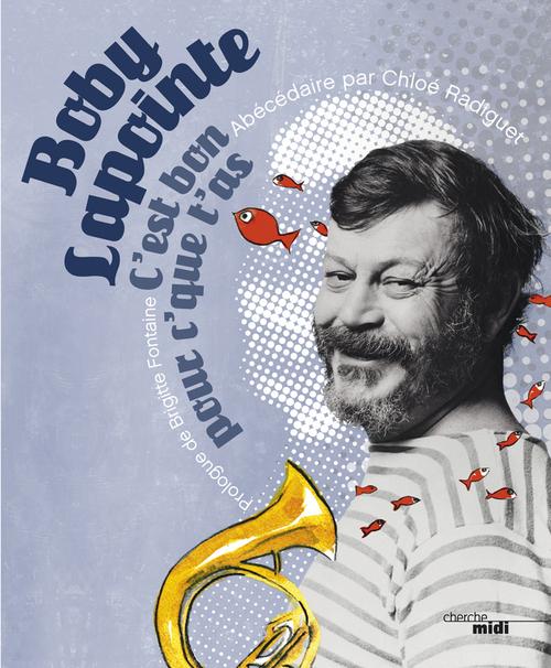 Vente Livre Numérique : C'est bon pour c'que t'as  - Chloé RADIGUET  - Boby Lapointe 1922-1972