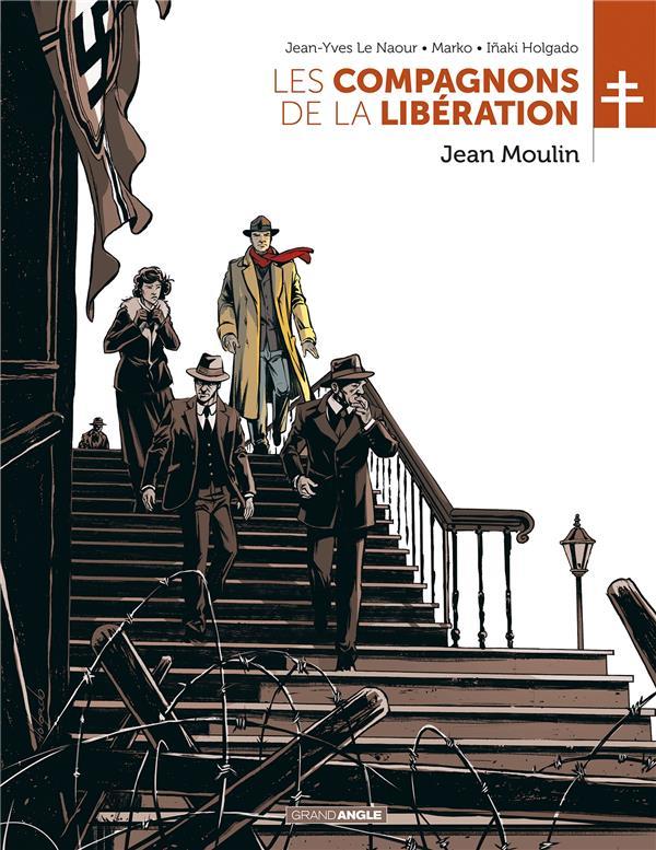 Les compagnons de la Libération T.3 ; Jean Moulin
