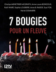 7 bougies pour un Fleuve  - Sophie Loubière  - Hervé Commère  - Ruth Ware  - Charlye MÉNÉTRIER MCGRATH  - Anne-Laure Bondoux  - Susi Fox  - Anne B. RAGDE